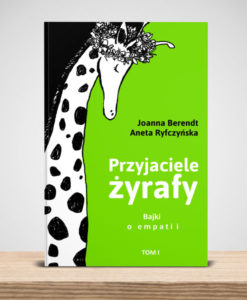 Cojanato, wydawnictwo, ksiazka, Przyjaciele żyrafy. Bajki o empatii. Tom 1